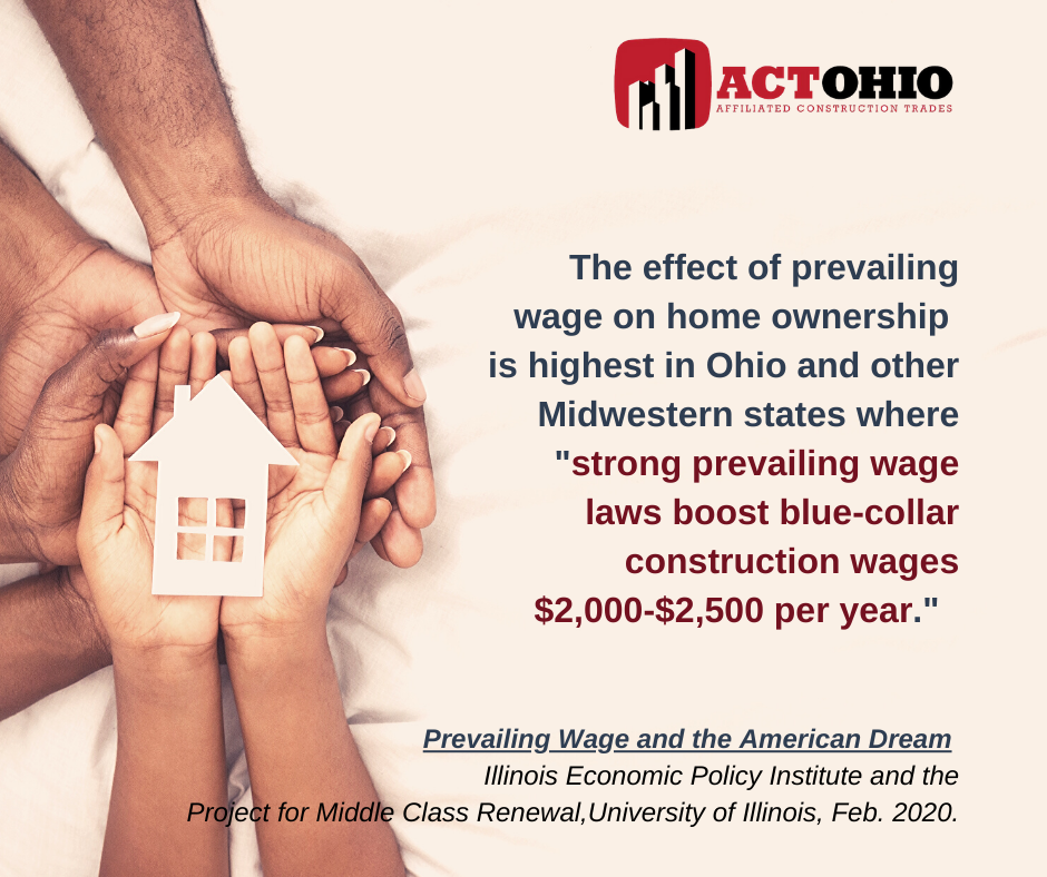 The effect of prevailing wage on home ownership is highest in Ohio and other Midwestern states where _strong prevailing wage laws boost blue-collar construction wages $2,000-$2,500 per year, on average._